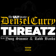 Denzel Curry / Yung Simmie / Robb Bank$ - Threatz (Explicit)