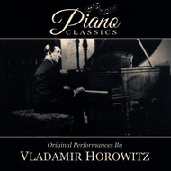 Vladimir Horowitz - Original Performances By Vladimir Horowitz