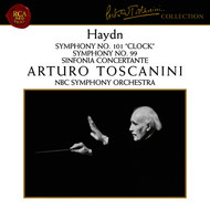 Arturo Toscanini - Haydn: Symphonies Nos. 99 & 101, Sinfonia concertante in B-Flat Major