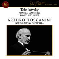 Arturo Toscanini - Tchaikovsky: Manfred Symphony, Op. 58 & Romeo and Juliet, TH 42
