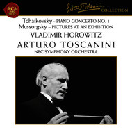 Arturo Toscanini - Tchaikovsky: Piano Concerto No. 1 in B-Flat Minor, Op. 23 - Mussorgsky: Pictures at an Exhibition