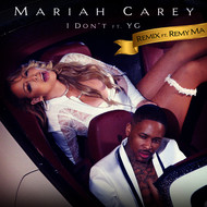 Mariah Carey feat. Remy Ma & YG - I Don't (Remix)