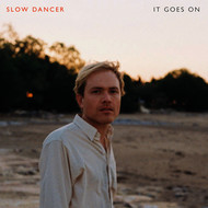 Slow Dancer - It Goes On