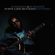 John Lee Hooker - Whiskey & Wimmen: John Lee Hooker's Finest