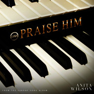 Anita Wilson - Praise Him - Single