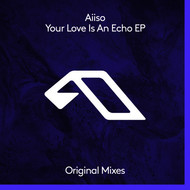 Aiiso - Your Love Is An Echo EP