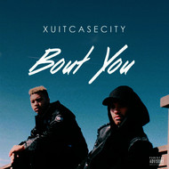 Xuitcasecity - Bout You (Explicit)