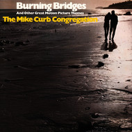 The Mike Curb Congregation - Burning Bridges And Other Great Motion Picture Themes