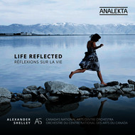 Canada's National Arts Centre Orchestra, Alexander Shelley & Nicole Lizée - Life Reflected
