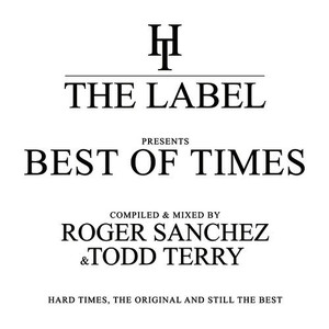 The Best Of Times - Compiled & Mixed By Roger Sanchez & Todd Terry