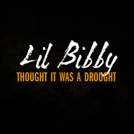 LiL Bibby - Thought It Was A Drought