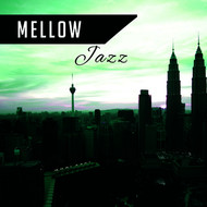 Instrumental - Mellow Jazz – Peaceful Piano, Jazz for Lunch, Dinner, Calming Jazz Sounds, Easy Listening Instrumental Music
