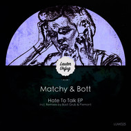 Matchy & Bott - Hate To Talk - EP