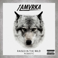 1 AMVRKA - Raised In The Wild (Acoustic [Explicit])