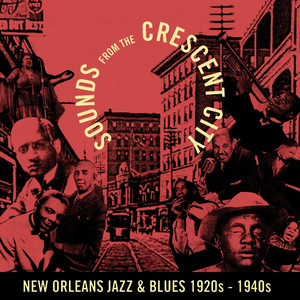Sounds from the Crescent City (New Orleans Jazz & Blues 1920's - 1940's)