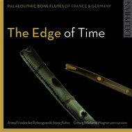 Anna Friederike Potengowski - The Edge of Time: Palaeolithic Bone Flutes from France & Germany