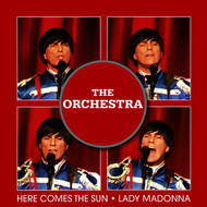 The Orchestra - Here Comes the Sun / Lady Madonna