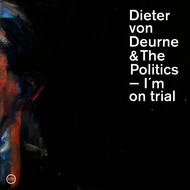 Dieter von Deurne and The Politics - I'm On Trial
