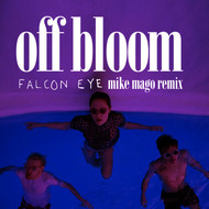 Off Bloom - Falcon Eye (Mike Mago Remix)