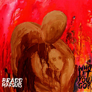 Bradd Marquis - Who Let You Go (Single)