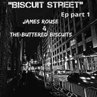 James Rouse & The Buttered Biscuits - Biscuit Street