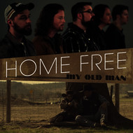 Home Free - My Old Man