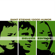 Saint Etienne - Good Humor (Deluxe Edition)