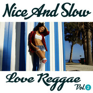 Various Artists - Nice and Slow Love Reggae Vol. 2