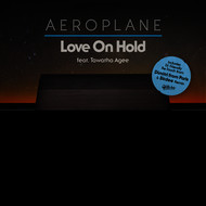 Aeroplane - Love On Hold (feat. Tawatha Agee) (Remixes)