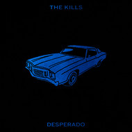 The Kills - Desperado
