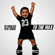 DJ Khaled feat. Drake - To the Max