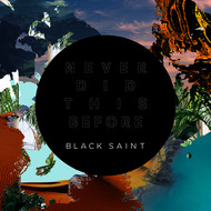 Black Saint - Never Did This Before