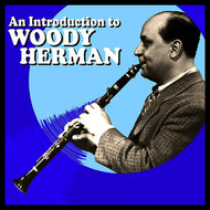 Woody Herman - An Introduction To Woody Herman