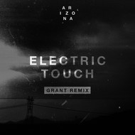 A R I Z O N A - Electric Touch (Grant Remix)